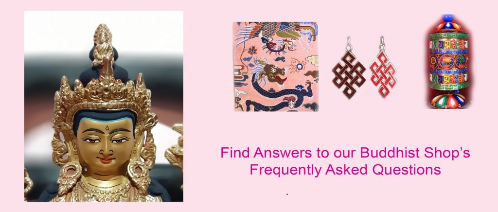 Frequently Asked Questions Buddhist gifts Shop FAQ